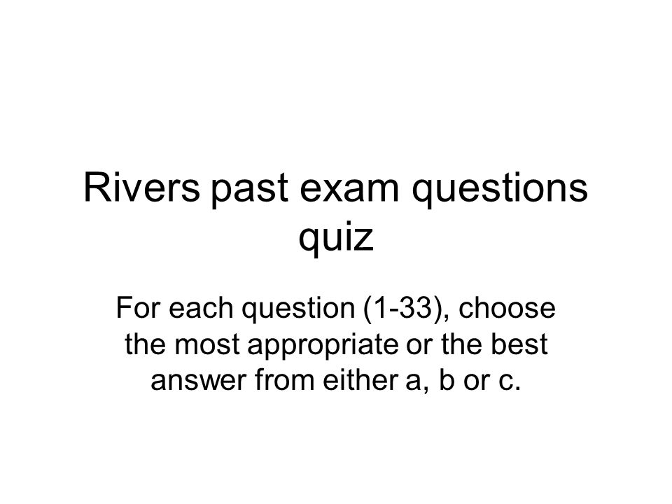 Rivers past exam questions quiz