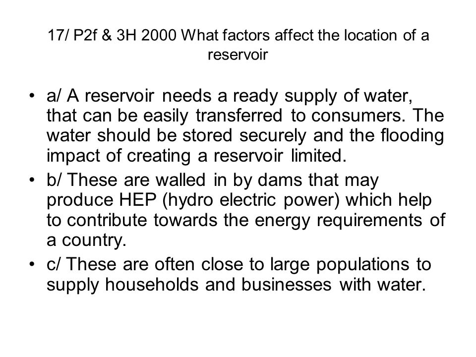 17/ P2f & 3H 2000 What factors affect the location of a reservoir