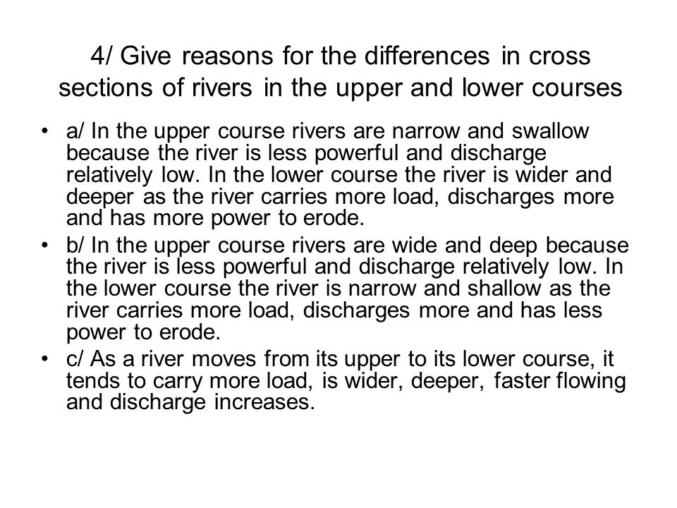 4/ Give reasons for the differences in cross sections of rivers in the upper and lower courses