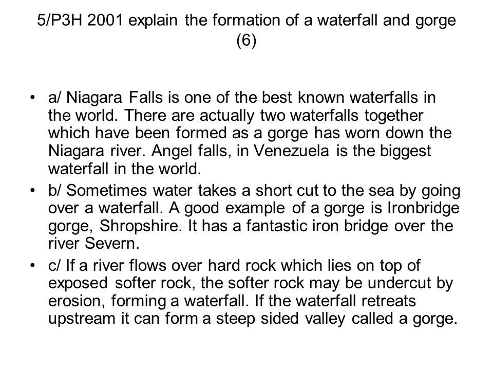 5/P3H 2001 explain the formation of a waterfall and gorge (6)