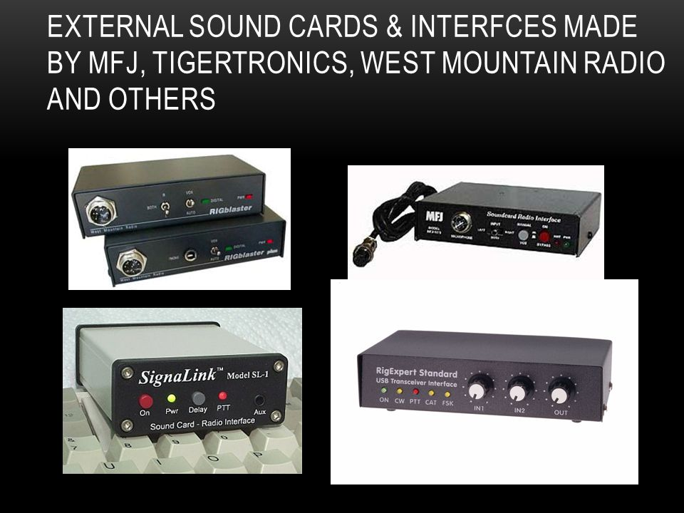 External sound cards & interfces Made by MFJ, TigerTronics, West Mountain Radio and Others