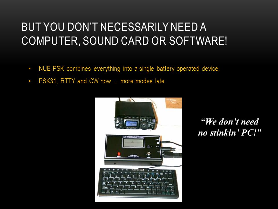 But you don't necessarily need a computer, sound card or software!