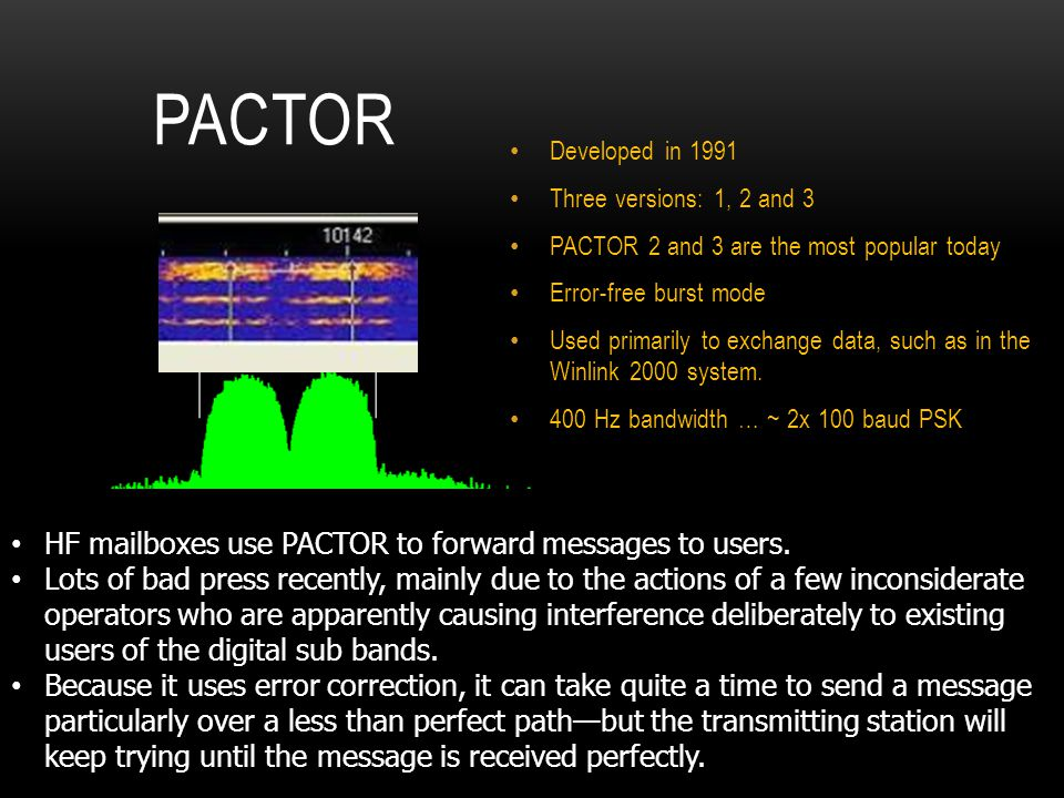 PACTOR HF mailboxes use PACTOR to forward messages to users.