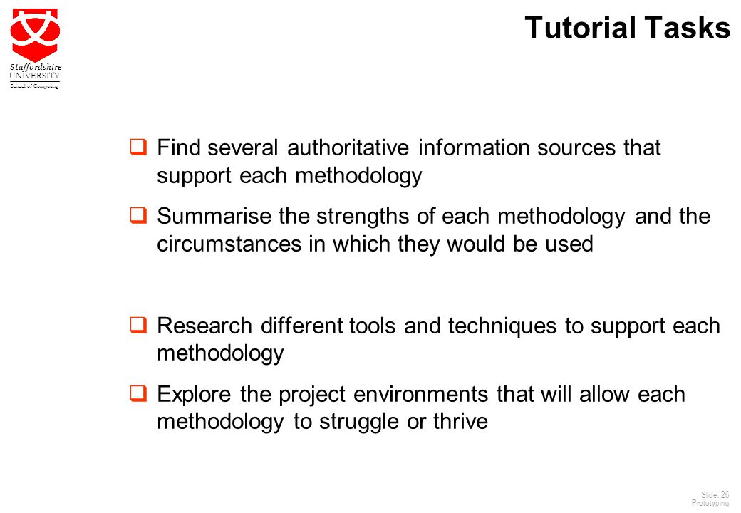 Tutorial Tasks Find several authoritative information sources that support each methodology.