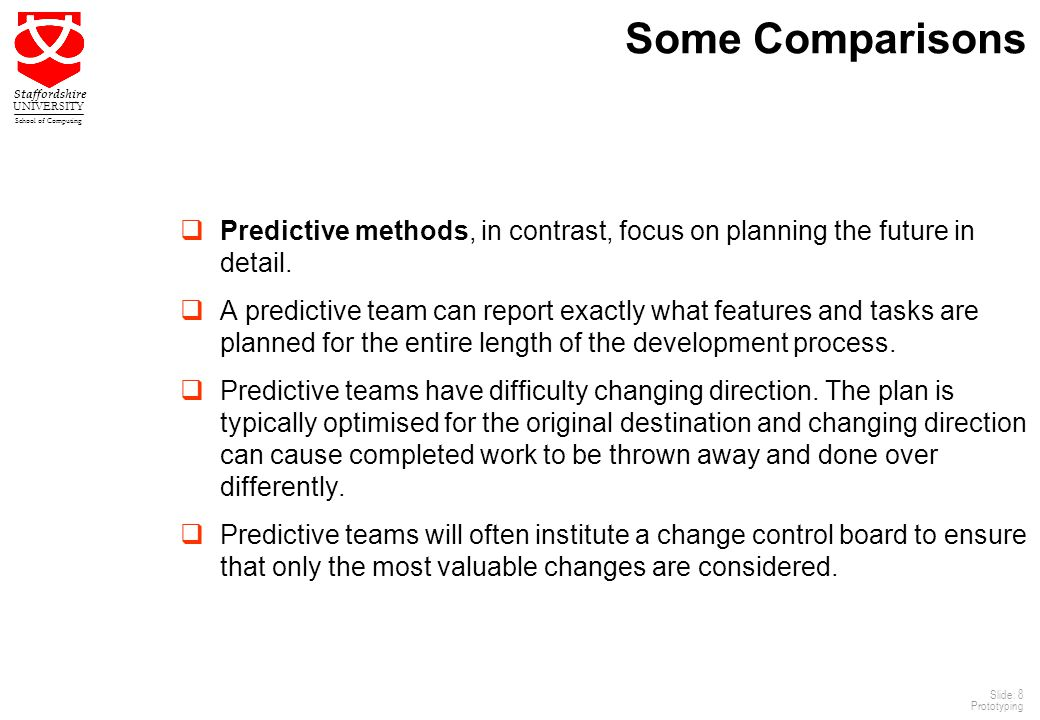 Some Comparisons Predictive methods, in contrast, focus on planning the future in detail.