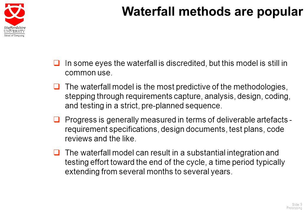 Waterfall methods are popular