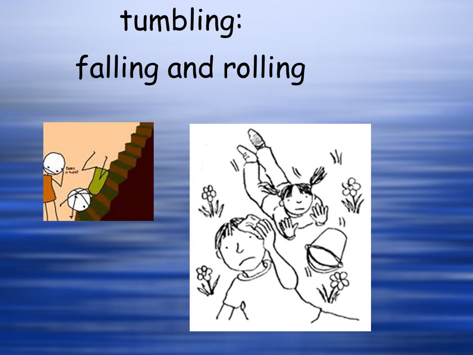 tumbling: falling and rolling