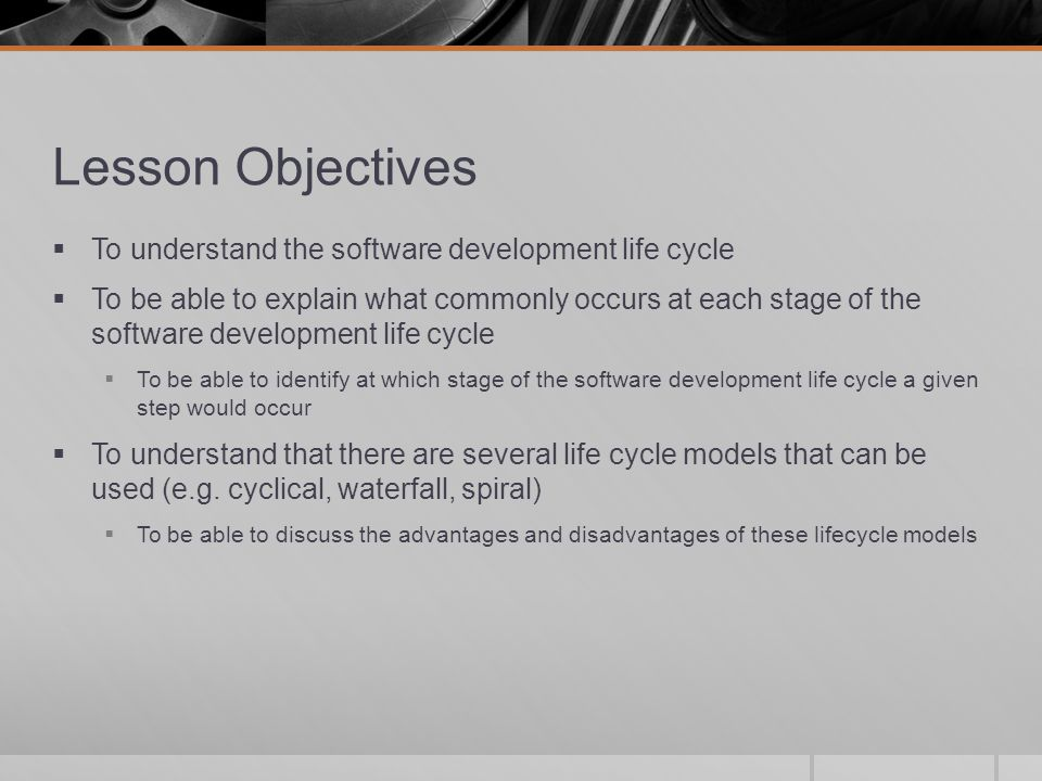 Lesson Objectives To understand the software development life cycle