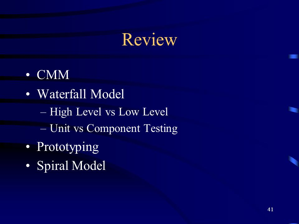 Review CMM Waterfall Model Prototyping Spiral Model