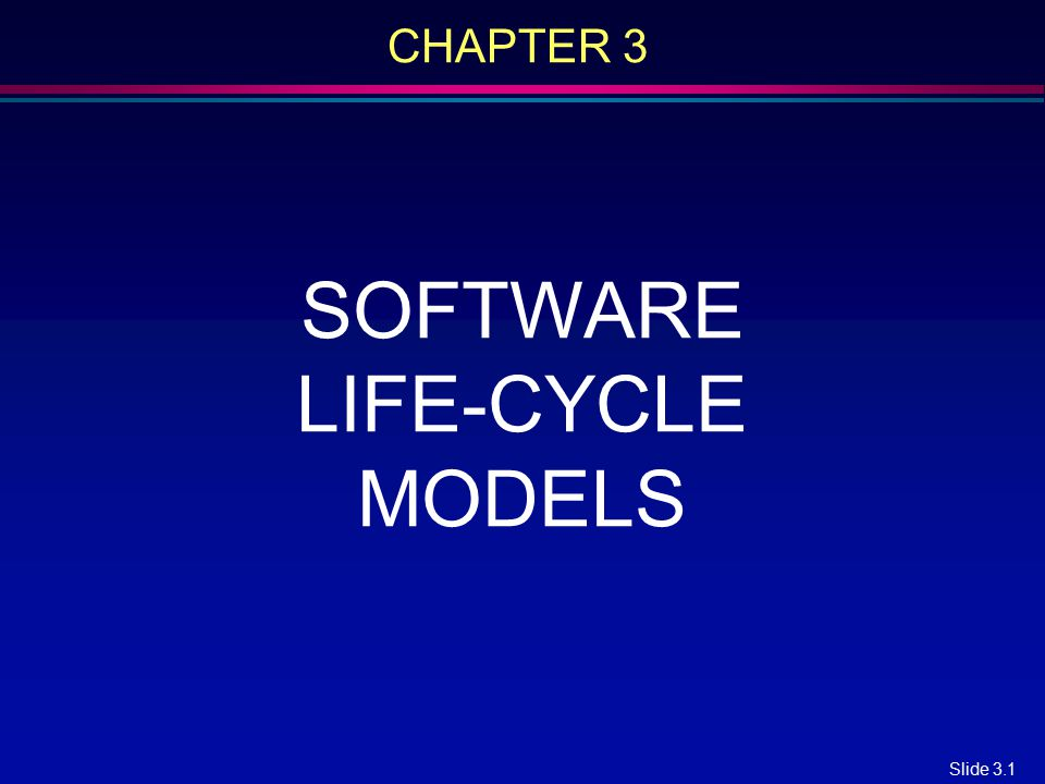 CHAPTER 3 SOFTWARE LIFE-CYCLE MODELS