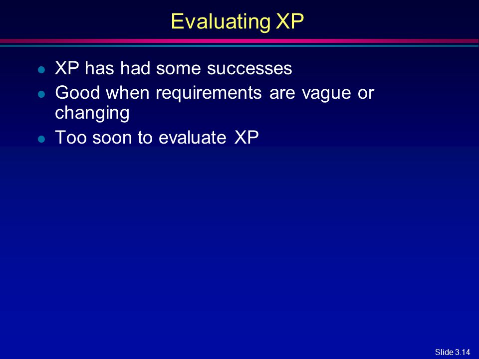 Evaluating XP XP has had some successes