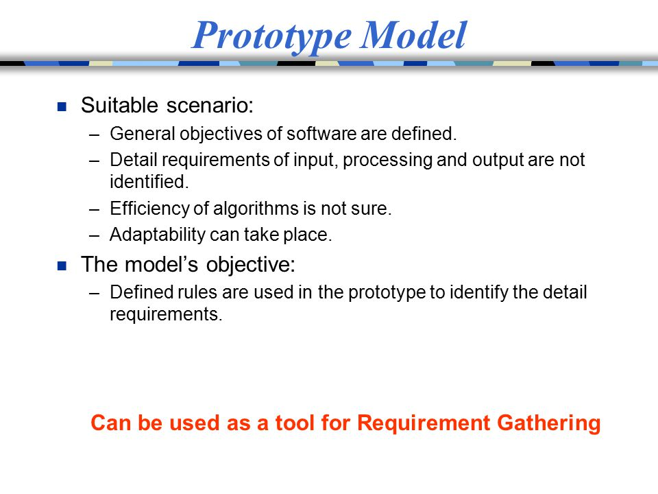 Can be used as a tool for Requirement Gathering