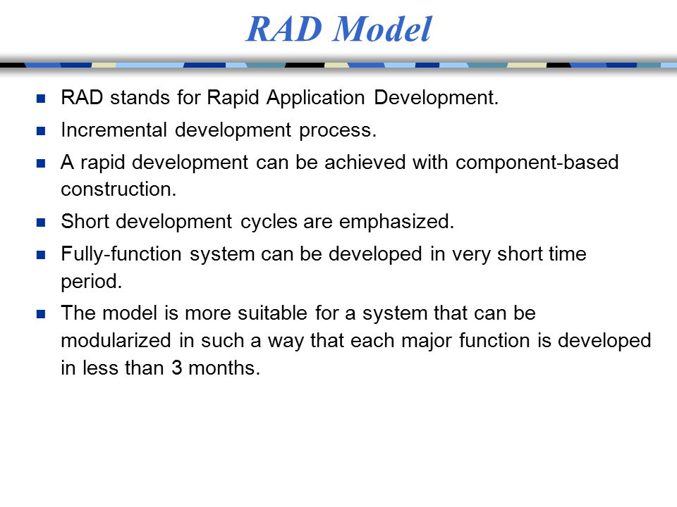 RAD Model RAD stands for Rapid Application Development.