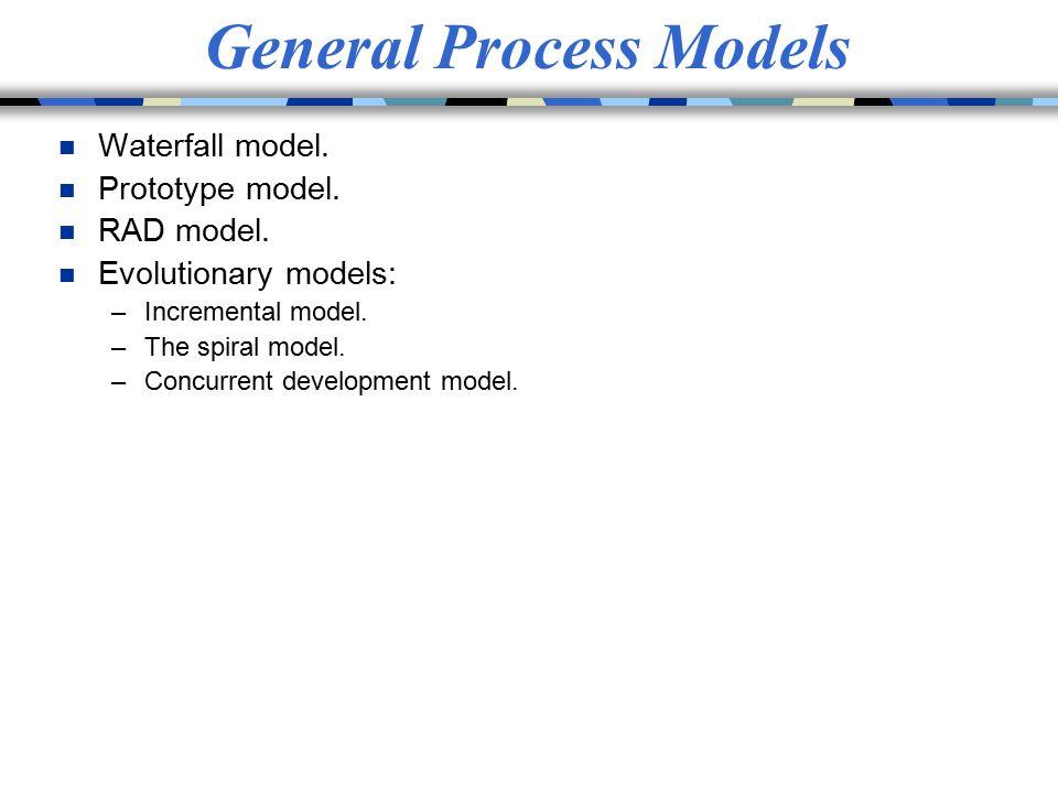 General Process Models