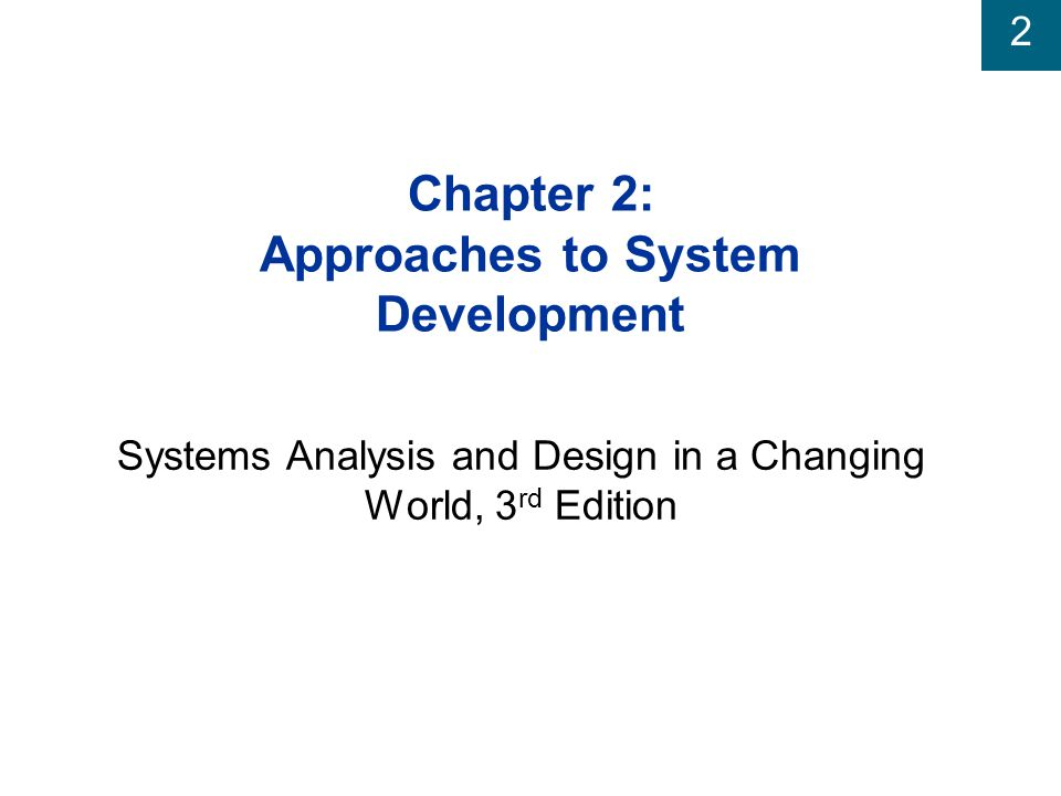Chapter 2: Approaches to System Development