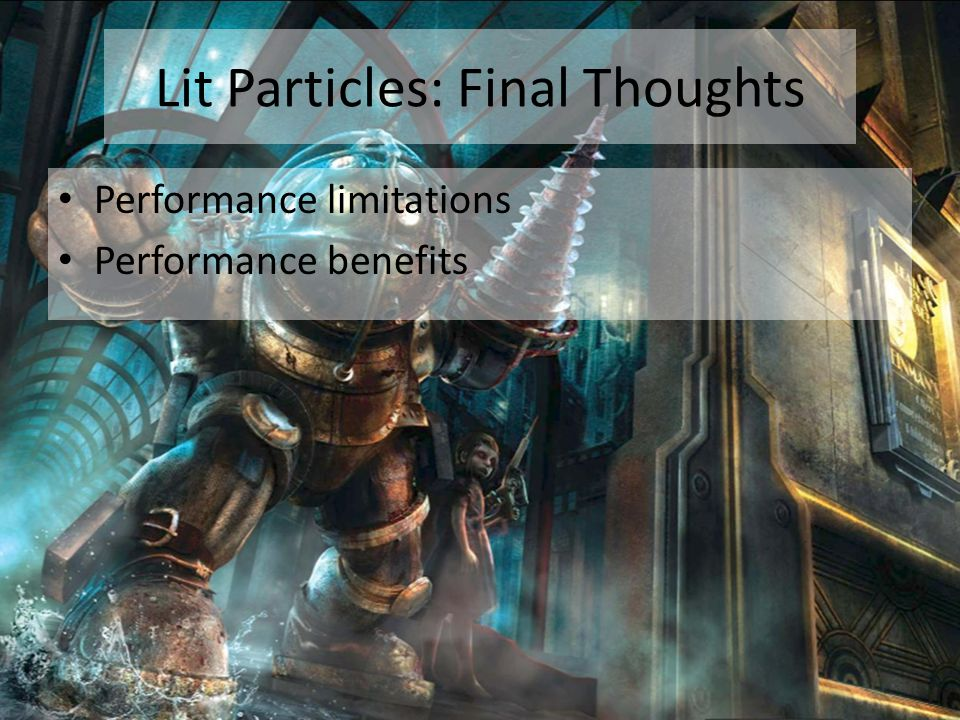 Lit Particles: Final Thoughts