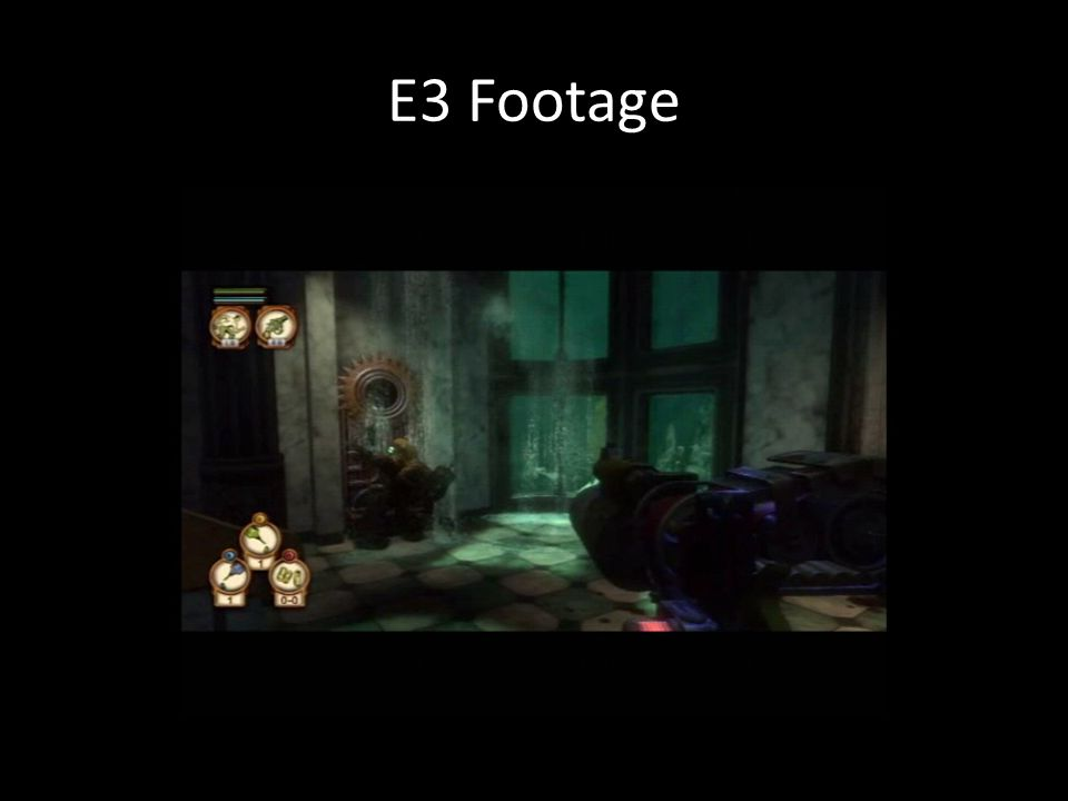 E3 Footage Tough to see due to the resolution here, but note the lack of water under the Big Daddy's left arm.