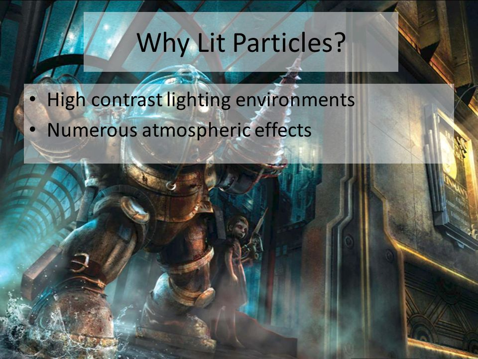 Why Lit Particles High contrast lighting environments