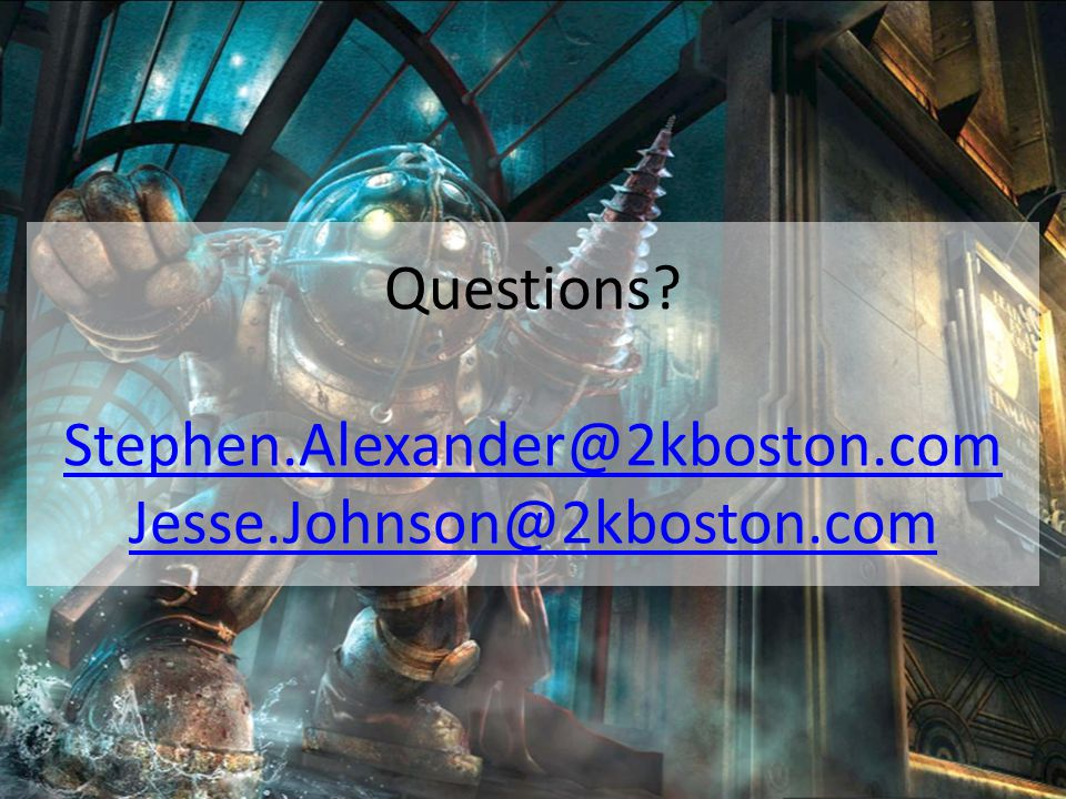 Questions Stephen.Alexander@2kboston.com Jesse.Johnson@2kboston.com