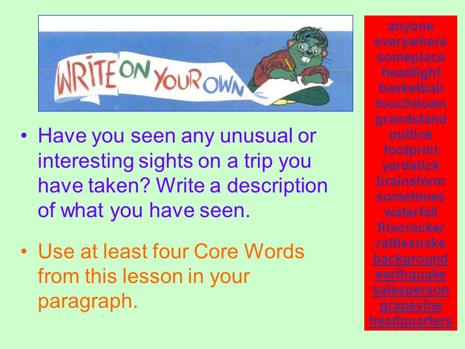 Use at least four Core Words from this lesson in your paragraph.