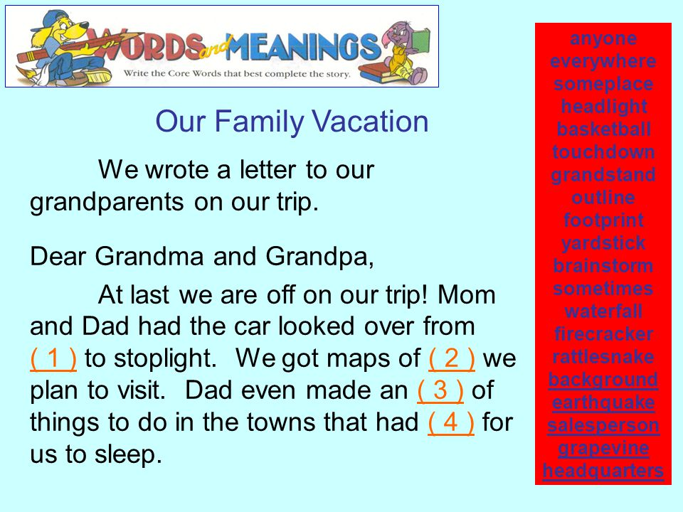 Our Family Vacation We wrote a letter to our grandparents on our trip.