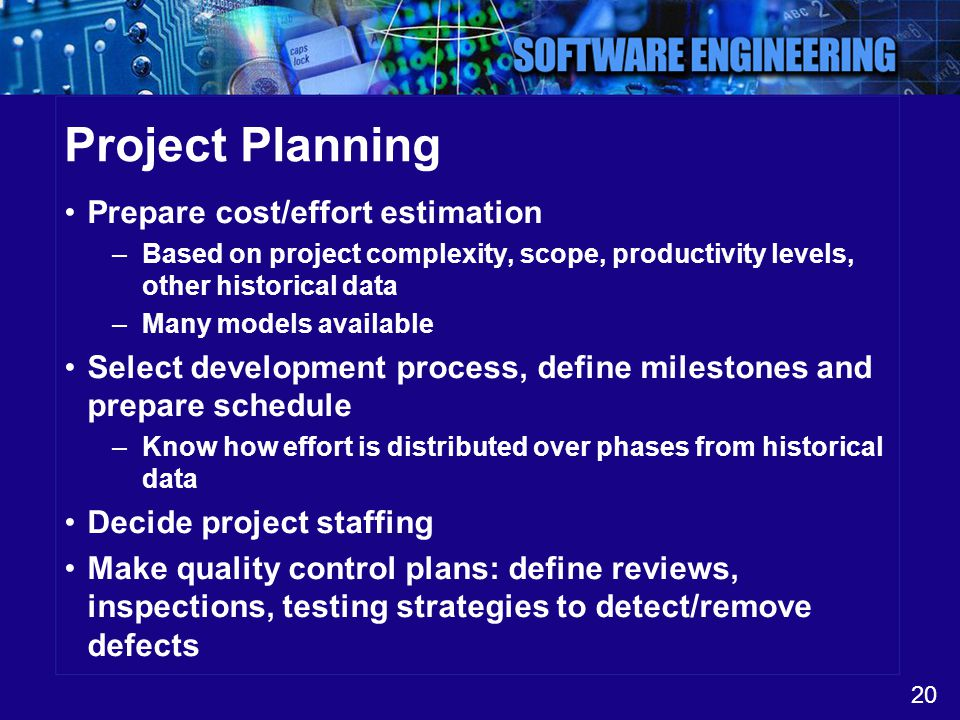 Project Planning Prepare cost/effort estimation