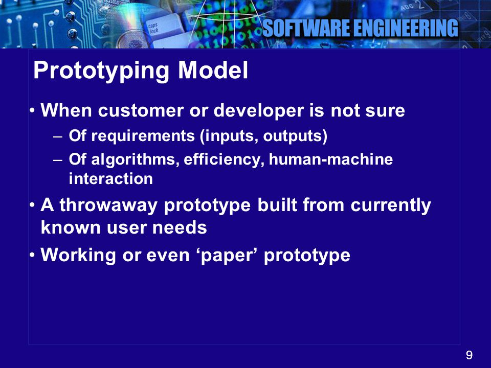 Prototyping Model When customer or developer is not sure