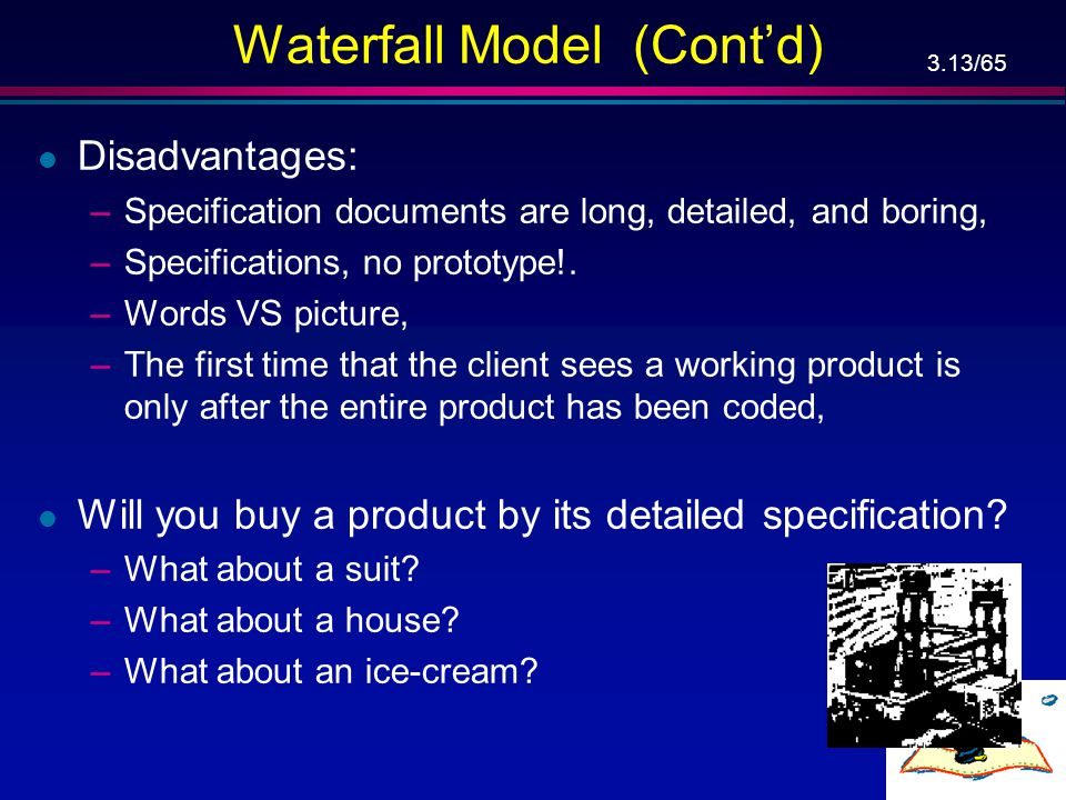 Waterfall Model (Cont'd)