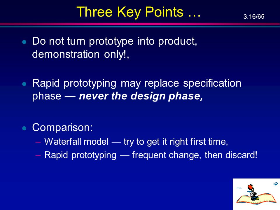 Three Key Points … Do not turn prototype into product, demonstration only!,