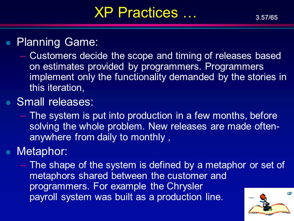 XP Practices … Planning Game: Small releases: Metaphor: