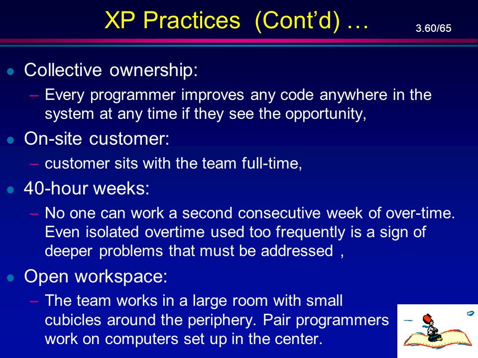 XP Practices (Cont'd) …