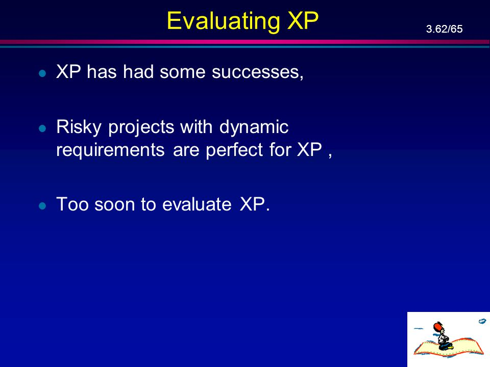 Evaluating XP XP has had some successes,
