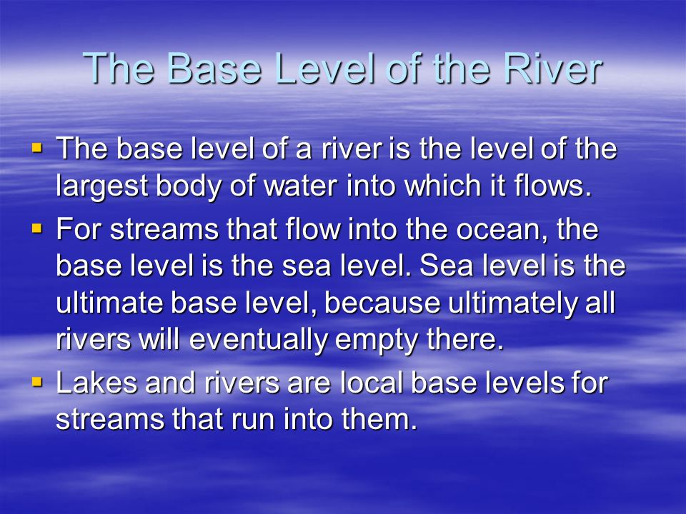 The Base Level of the River