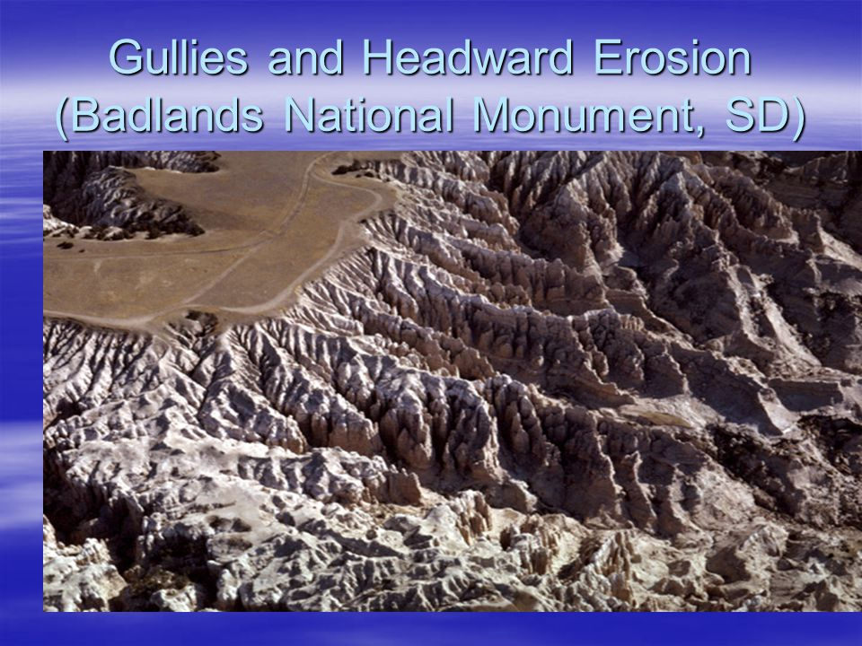 Gullies and Headward Erosion (Badlands National Monument, SD)