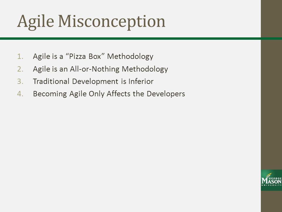 Agile Misconception Agile is a Pizza Box Methodology