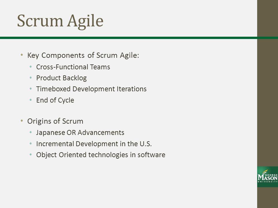 Scrum Agile Key Components of Scrum Agile: Origins of Scrum