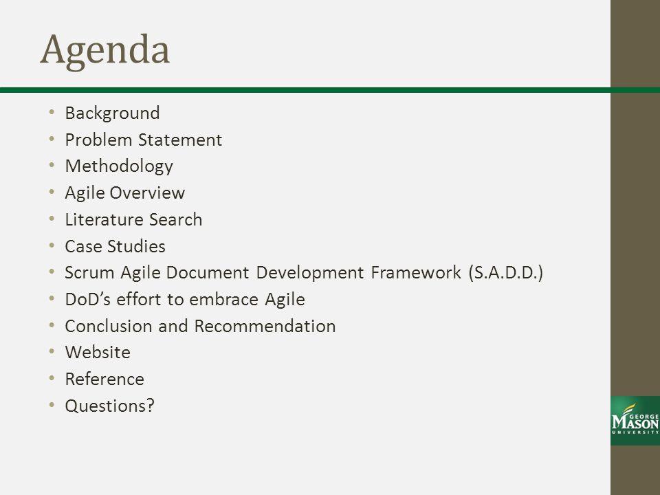 Agenda Background Problem Statement Methodology Agile Overview