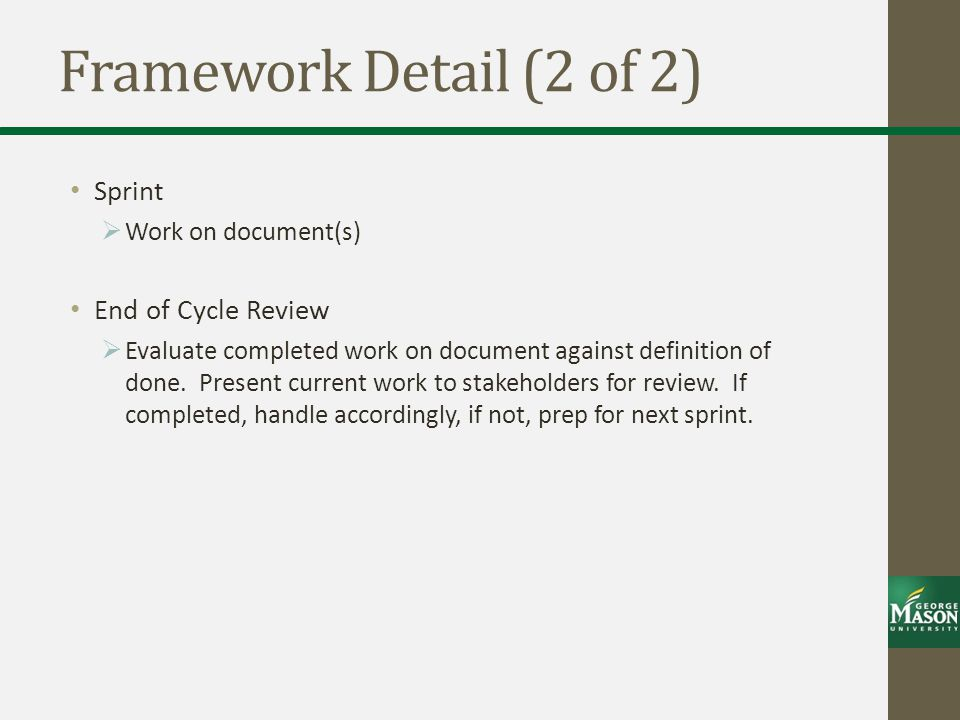 Framework Detail (2 of 2) Sprint End of Cycle Review