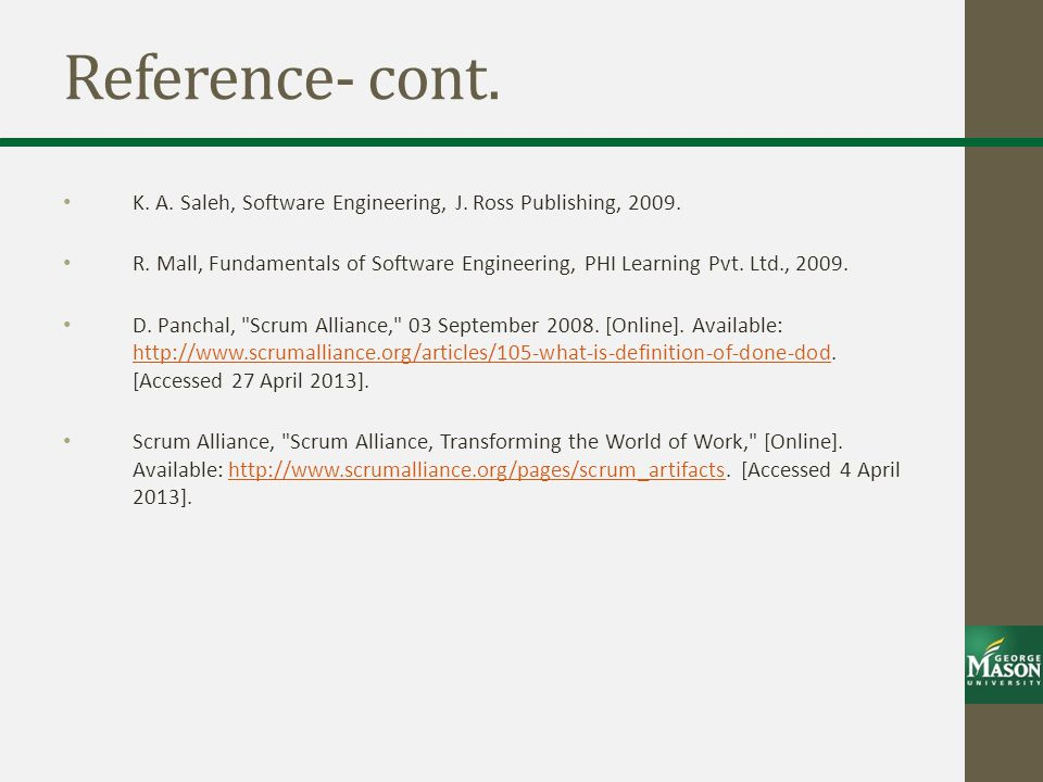 Reference- cont. K. A. Saleh, Software Engineering, J. Ross Publishing, 2009.