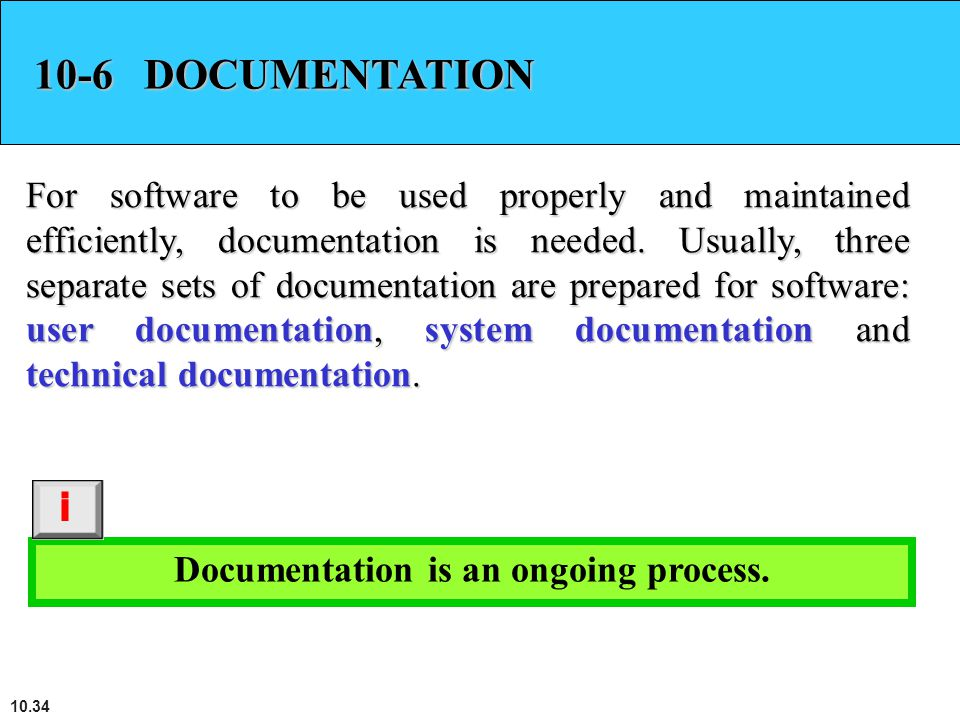 Documentation is an ongoing process.