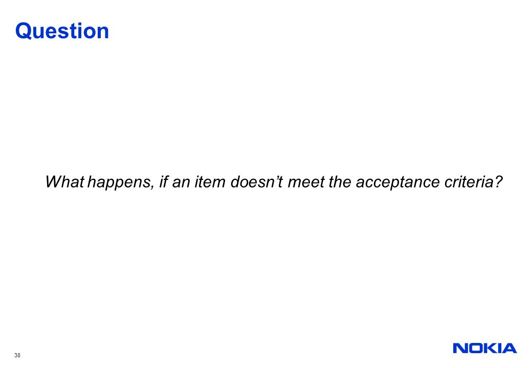 What happens, if an item doesn't meet the acceptance criteria