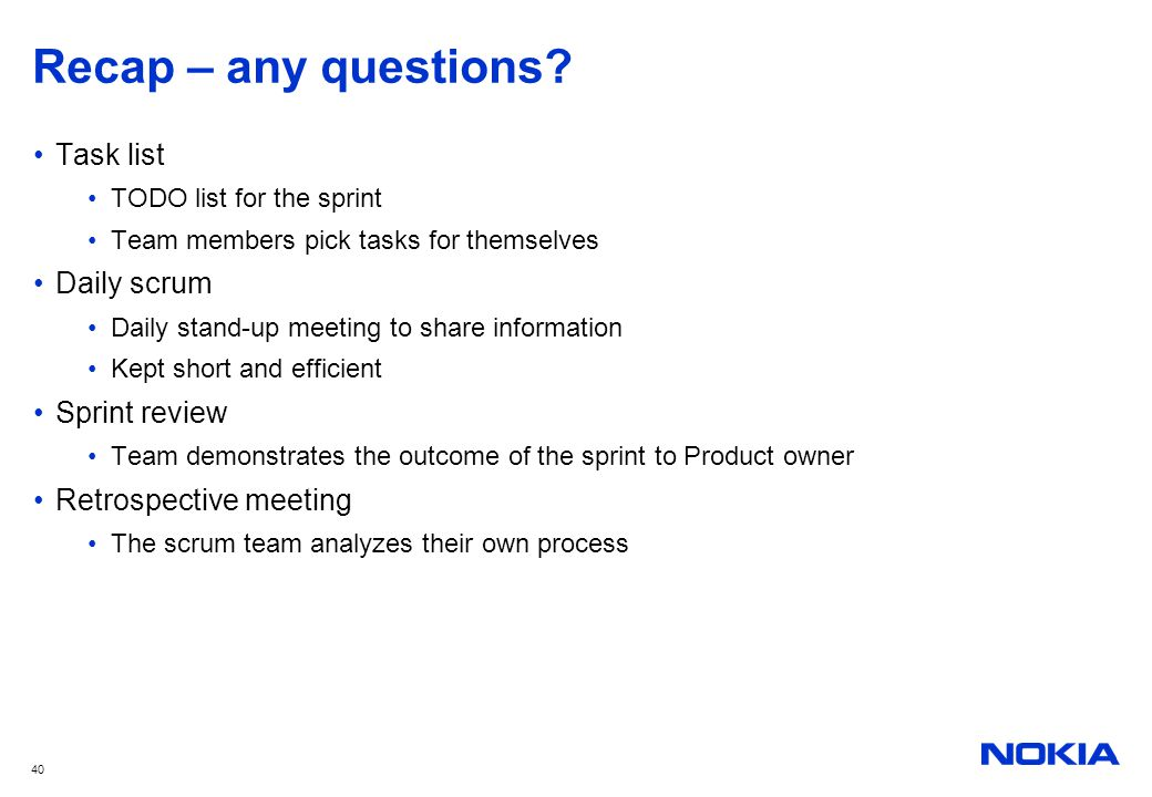 Recap – any questions Task list Daily scrum Sprint review