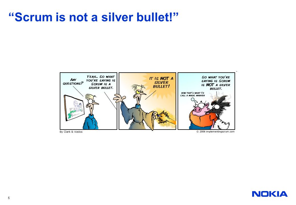 Scrum is not a silver bullet!