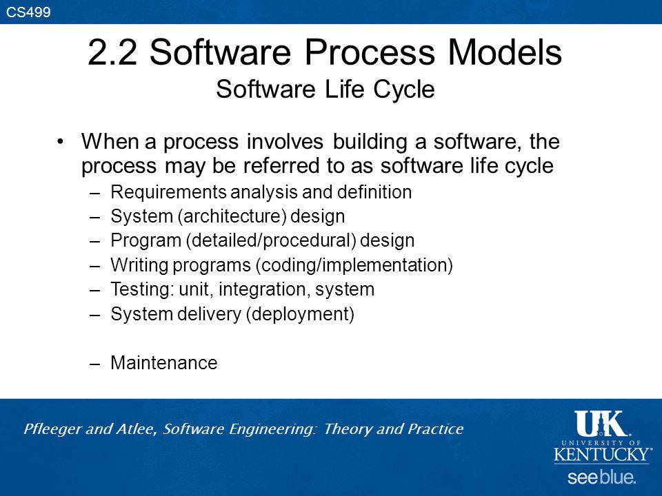 2.2 Software Process Models Software Life Cycle