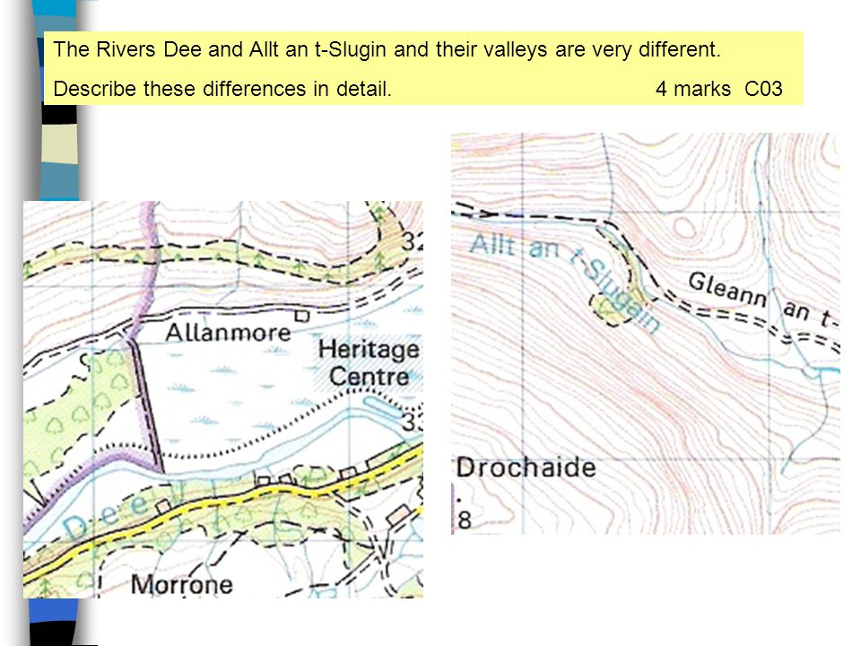 The Rivers Dee and Allt an t-Slugin and their valleys are very different.