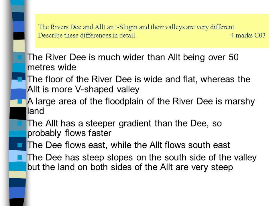 The River Dee is much wider than Allt being over 50 metres wide
