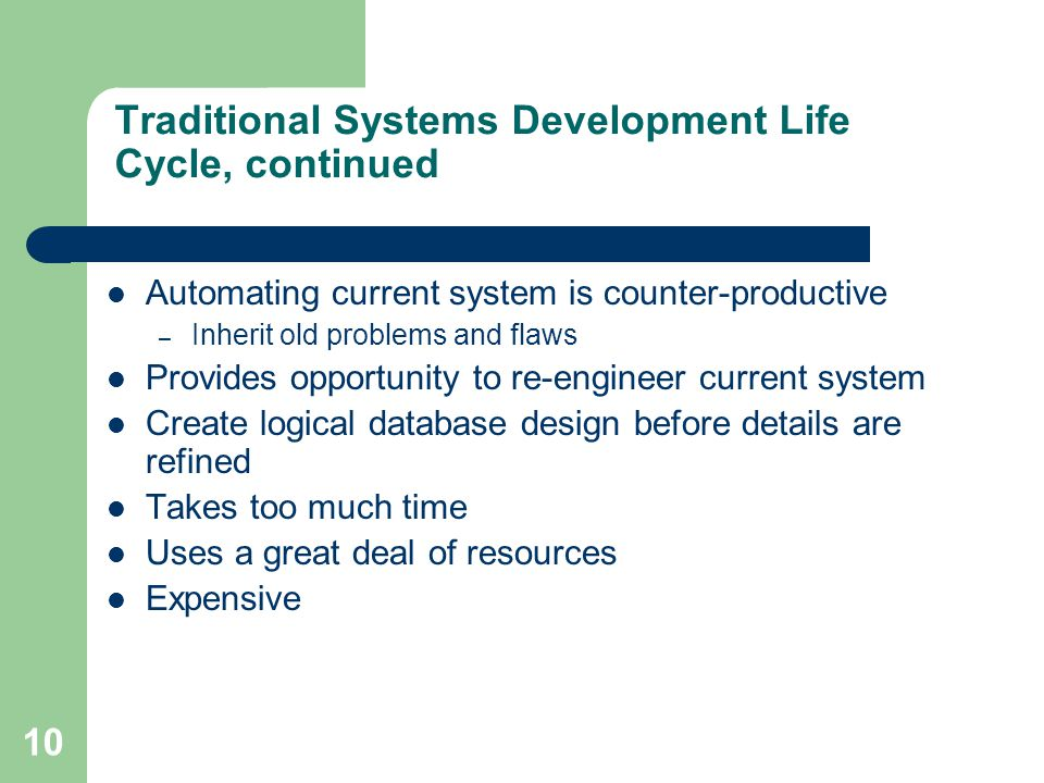 Traditional Systems Development Life Cycle, continued