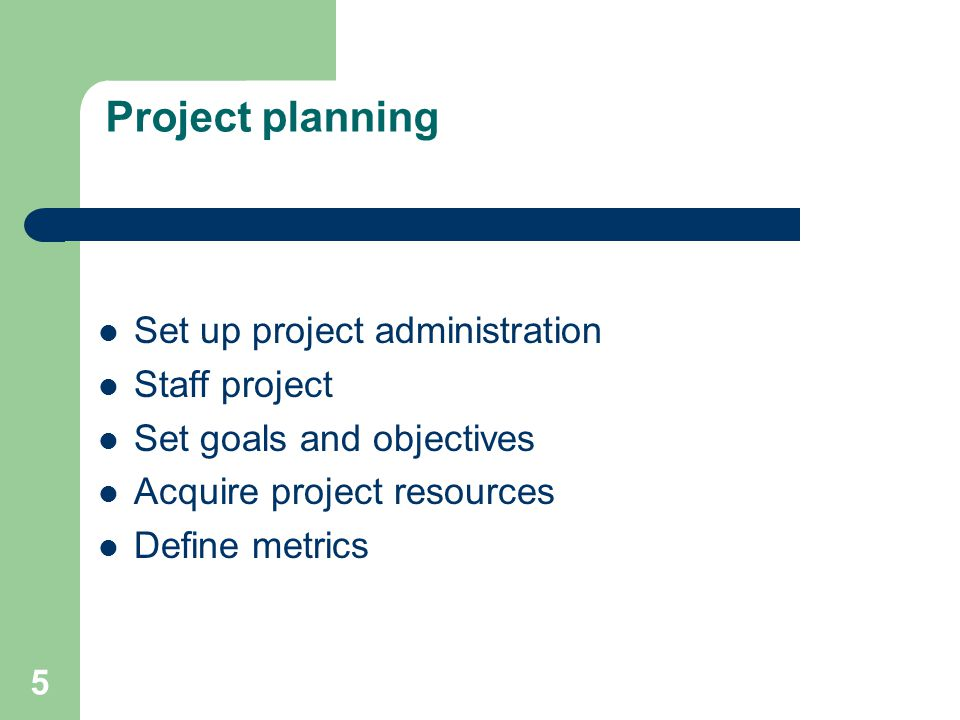Project planning Set up project administration Staff project