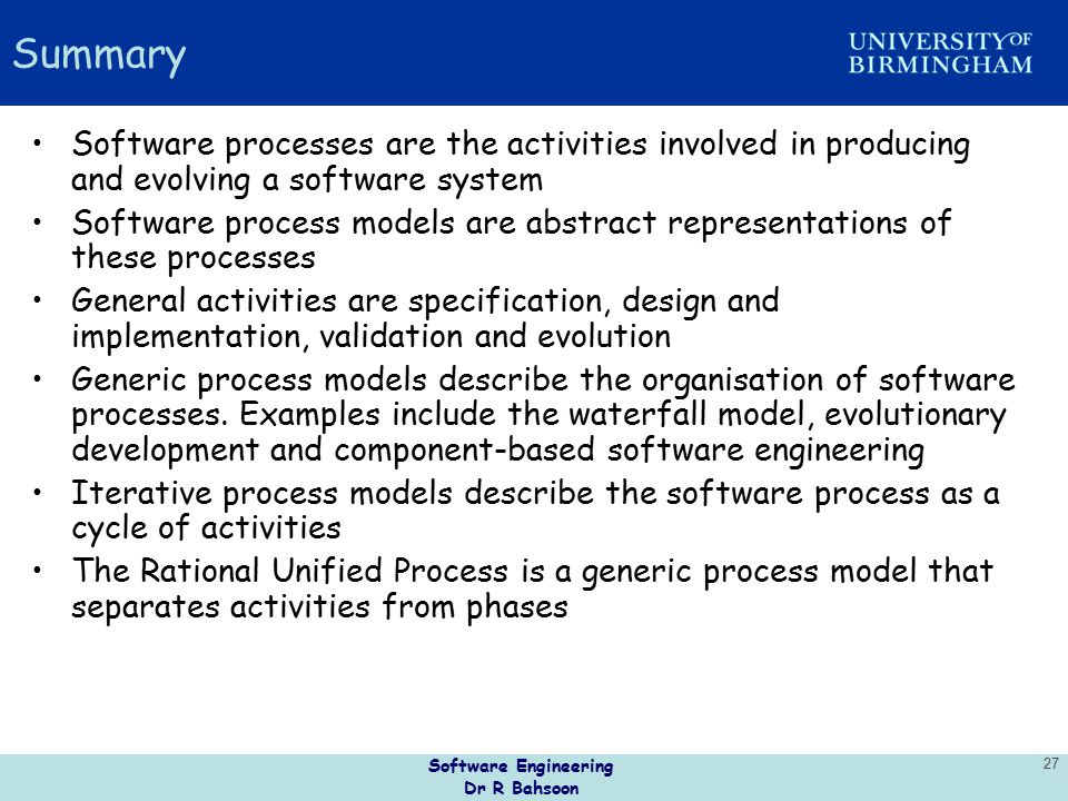Summary Software processes are the activities involved in producing and evolving a software system.