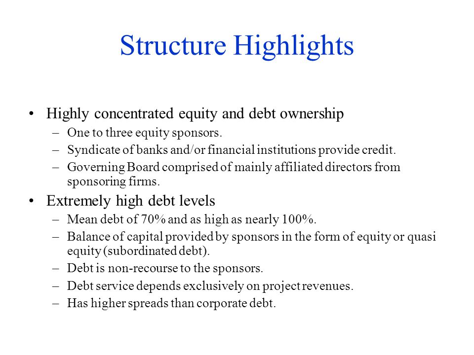 Structure Highlights Highly concentrated equity and debt ownership